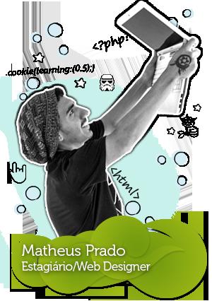 Equipe da C4SA - Matheus Prado - Web Designer