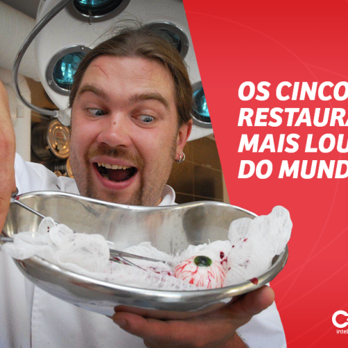 OS 5 RESTAURANTES MAIS LOUCOS DO MUNDO