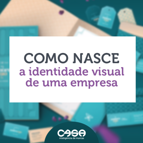 COMO NASCE A IDENTIDADE VISUAL DE UMA EMPRESA
